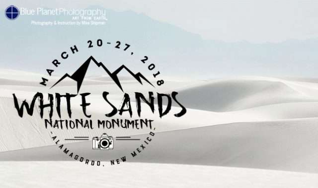 White Sands National Monument photography workshop, March 20-27, 2018